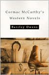 Cormac McCarthy's Western Novels - Barcley Owens