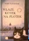 Wlazł kotek na płotek - Józef Ratajczak