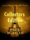 Last Plane out of Paris: Collectors Edition - Paul Moxham