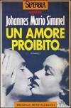 Un amore proibito - Johannes Mario Simmel, Francesco Puglioli