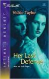 Her Last Defense - Vickie Taylor