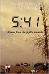 5:41: Stories from the Joplin Tornado - Randy Turner, John Hacker