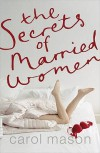 The Secrets Of Married Women - Carol Mason
