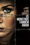 Os Monstros Também Amam - Clara Sánchez