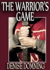 The Warrior's Game - Denise Domning