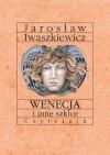 Wenecja i inne szkice - Jarosław Iwaszkiewicz