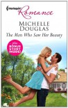 The Man Who Saw Her Beauty: The Man Who Saw Her BeautyThe Loner's Guarded Heart - Michelle Douglas