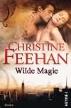 Wilde Magie: Die Leopardenmenschen-Saga 1 - Roman (German Edition) - Christine Feehan, Ruth Sander