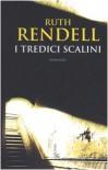 I tredici scalini - Ruth Rendell, Giuseppe Costigliola