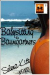 Babysitting the Baumgartners (Baumgartners, #1) - Selena Kitt