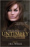 Untimely - L. Wells, J.  Wells