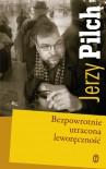 Bezpowrotnie utracona leworęczność - Pilch Jerzy