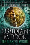 The Slanted Worlds (Obsidian Mirror) (Hardback) - Common - by Catherine Fisher