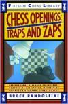 Chess Openings: Traps And Zaps - Bruce Pandolfini