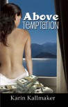 Above Temptation - Karin Kallmaker