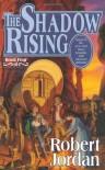 The Shadow Rising (The Wheel of Time, Book 4) [Hardcover] [1992] 1st Ed. Robert Jordan - Robert Jordan