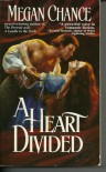 A Heart Divided - Megan Chance