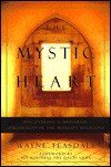 The Mystic Heart: Discovering a Universal Spirituality in the World's Religions - Wayne Teasdale, Dalai Lama XIV