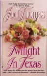 Twilight in Texas - Jodi Thomas