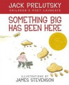 Something Big Has Been Here - Jack  Prelutsky,  James Stevenson