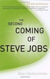 The Second Coming of Steve Jobs - Alan Deutschman