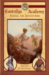 Eastridge Academy: School For Adventurers - Jennifer Young, Kara Loo, K.M. Ricker