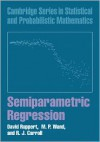 Semiparametric Regression (Cambridge Series in Statistical and Probabilistic Mathematics) - D. Ruppert