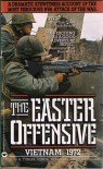 The Easter Offensive: Vietnam, 1972 - Gerald H. Turley