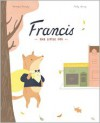 Francis, the Little Fox - Veronique Boisjoly, Katty Maurey