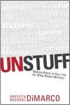 Unstuff: Making Room in Your Life for What Really Matters - Hayley DiMarco, Michael DiMarco