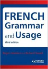 French Grammar and Usage - Roger Hawkins, Richard Towell