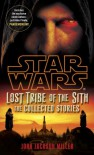 Lost Tribe of the Sith: The Collected Stories - John Jackson Miller