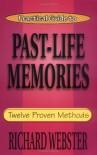 Practical Guide to Past-Life Memories: Twelve Proven Methods (Practical Guide Series) - Richard Webster