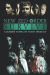 New Zed Order: Survive - Todd Sprague