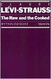 The Raw and the Cooked: Mythologiques, Volume 1 - Claude Lévi-Strauss, John Weightman, Doreen Weightman, Claude Lévi-Strauss