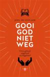 Gooi God niet weg - Joël De Ceulaer