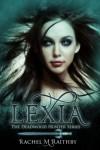 Lexia (The Deadwood Hunter Series) - Rachel M Raithby