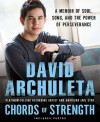 Chords of Strength: A Memoir of Soul, Song and the Power of Perseverance - David Archuleta