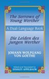 The Sorrows of Young Werther / Die Leiden Des Jungen Werther: A Dual-Language Book - Johann Wolfgang von Goethe, Stanley Appelbaum