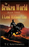 A Land Without Law (The Broken World, Book Three) - T.C. Southwell