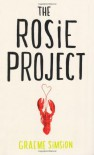 By Graeme C. Simsion - The Rosie Project (9/15/13) - Graeme C. Simsion