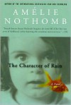 The Character of Rain - Amélie Nothomb