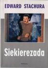 Siekierezada albo zima leśnych ludzi - Edward Stachura
