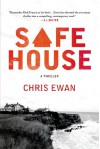 Safe House: A Thriller - Chris Ewan