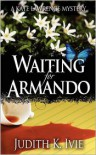 Waiting For Armando - Judith K Ivie