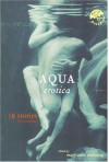 Aqua Erotica: 18 Stories for a Steamy Bath - Mary Anne Mohanraj