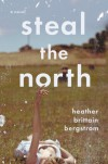 Steal the North - Heather Brittain Bergstrom