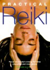 Practical Reiki: Focus Your Body's Energy for Deep Relaxation and Inner Peace - Richard Ellis