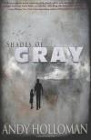 Shades of Gray - Andy Holloman
