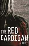 The Red Cardigan - J.C. Burke